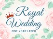 royal wedding one year later